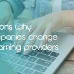 5 Reasons Why Businesses Change eLearning Companies